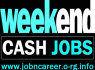 Weekend Part Time Cash Jobs To Start Today (1)